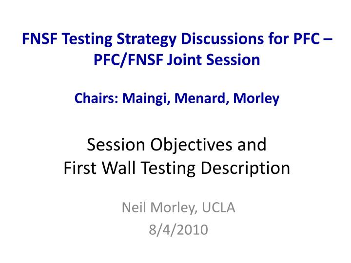 FNSF Testing Strategy Discussions for PFC –