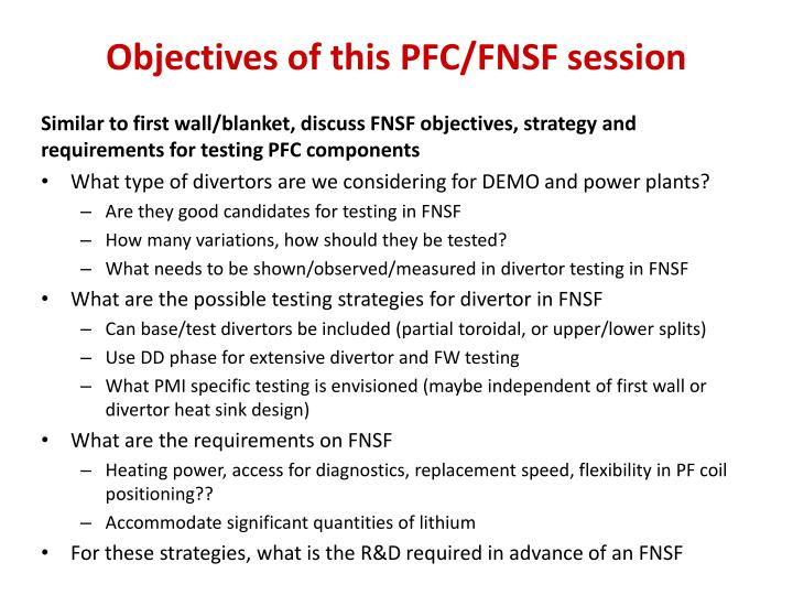 Objectives of this PFC/FNSF session