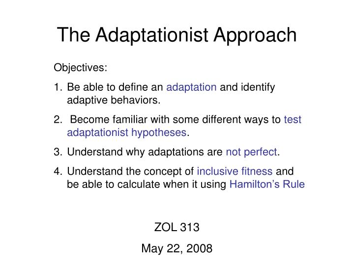 The Adaptationist Approach