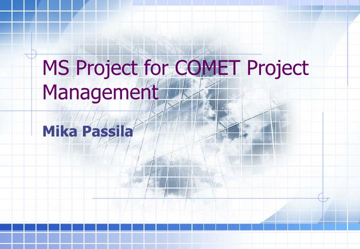 ms project for comet project management n.