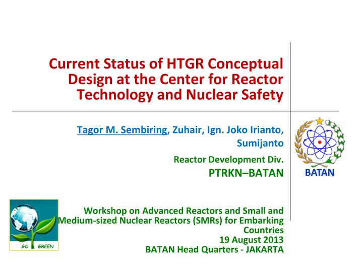current status of htgr conceptual design at the center for reactor technology and nuclear safety n.