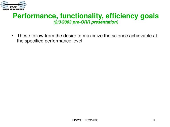 Performance, functionality, efficiency goals