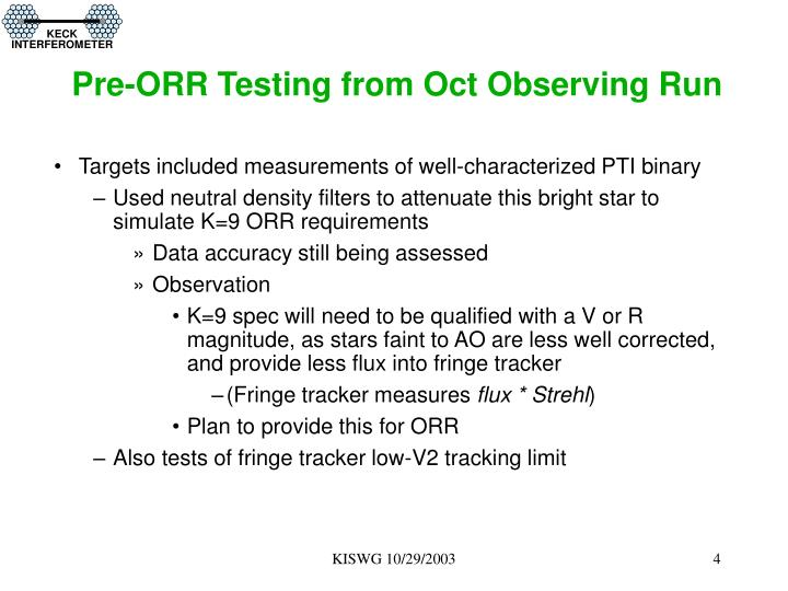 Pre-ORR Testing from Oct Observing Run