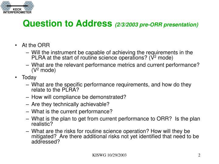 Question to address 2 3 2003 pre orr presentation