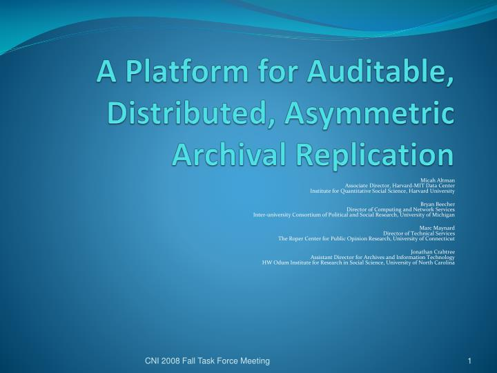 A platform for auditable distributed asymmetric archival replication