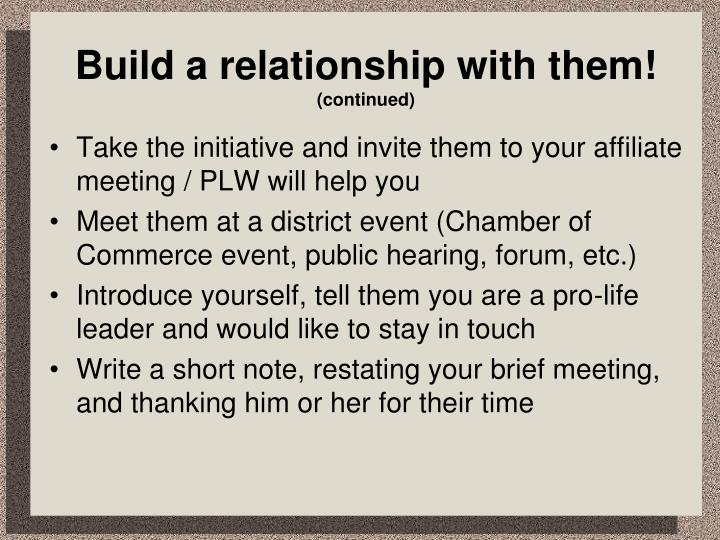 Build a relationship with them!