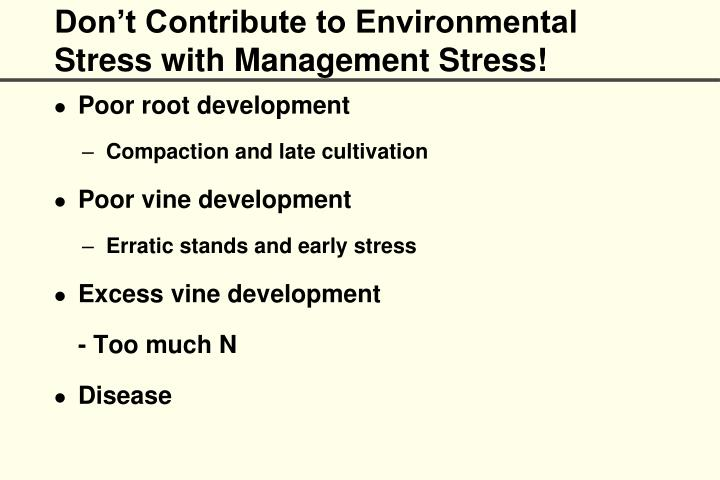 Don't Contribute to Environmental Stress with Management Stress!