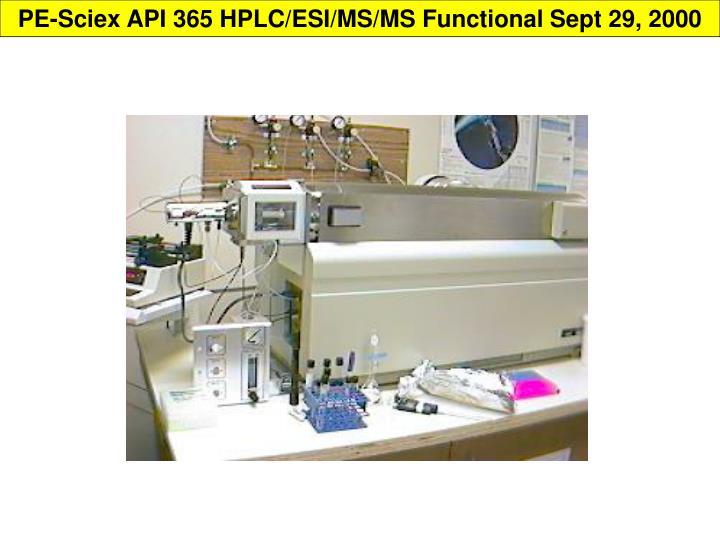 PE-Sciex API 365 HPLC/ESI/MS/MS Functional Sept 29, 2000