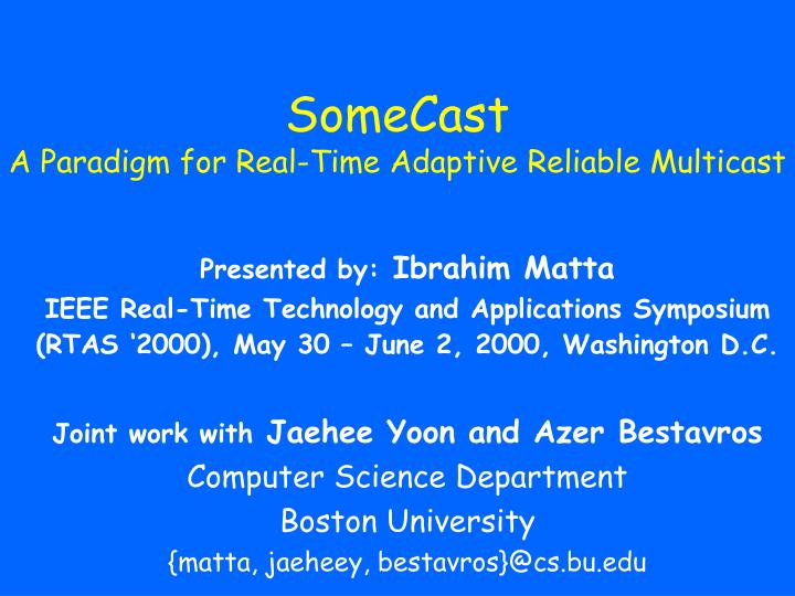 Somecast a paradigm for real time adaptive reliable multicast