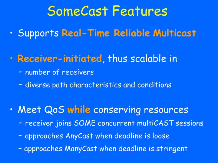 SomeCast Features