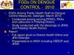 fgds on dengue control 2010
