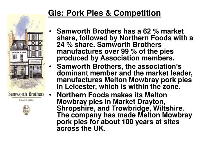 GIs: Pork Pies & Competition