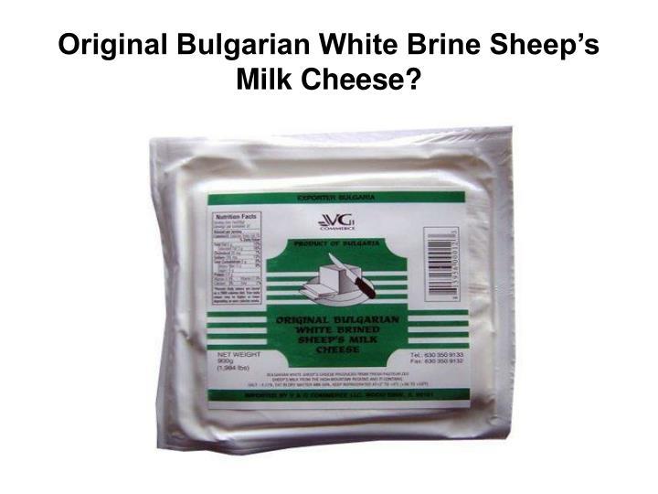 Original Bulgarian White Brine Sheep's Milk Cheese?