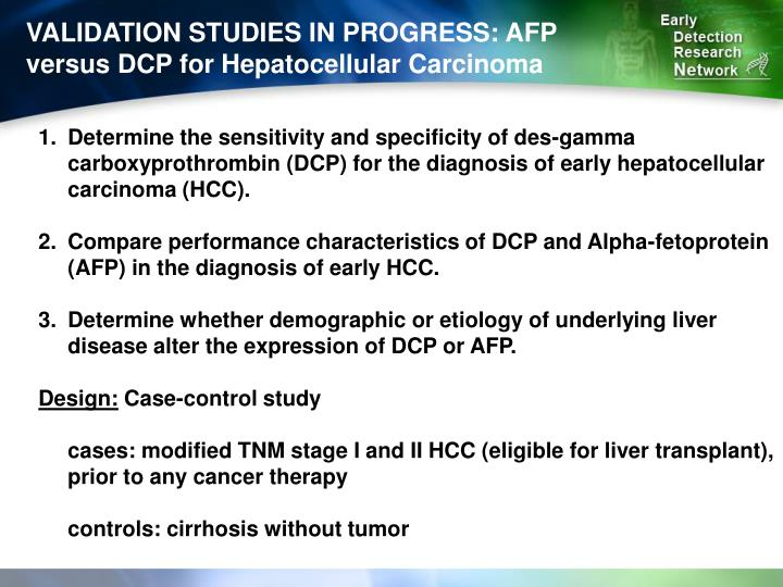VALIDATION STUDIES IN PROGRESS: AFP versus DCP for Hepatocellular Carcinoma