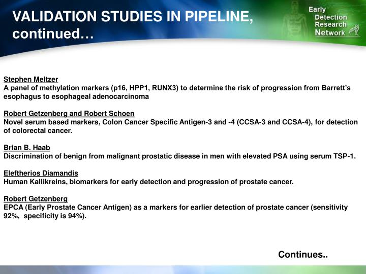 VALIDATION STUDIES IN PIPELINE, continued…