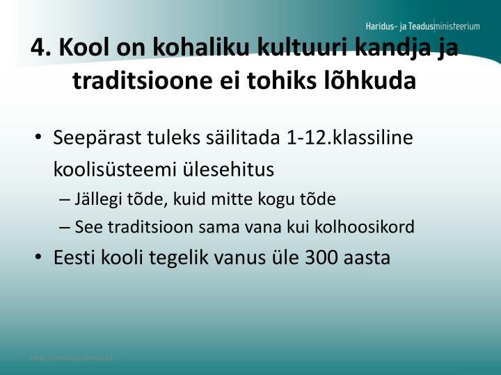4. Kool on kohaliku kultuuri kandja ja traditsioone ei tohiks lõhkuda