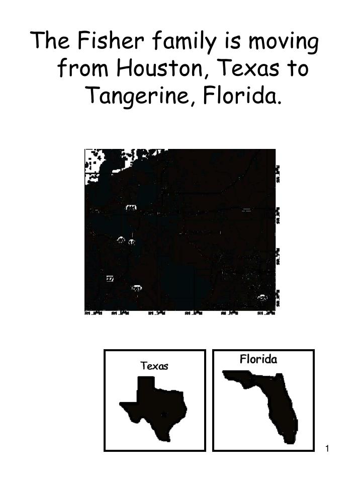 The Fisher family is moving from Houston, Texas to Tangerine, Florida.