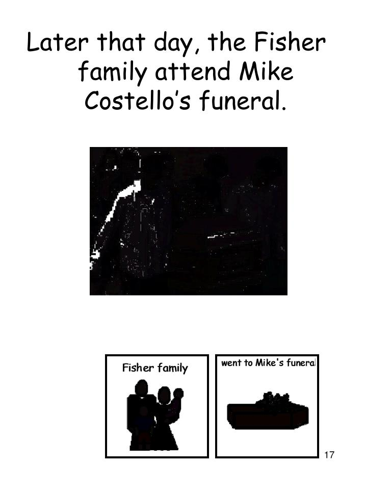 Later that day, the Fisher family attend Mike Costello's funeral.