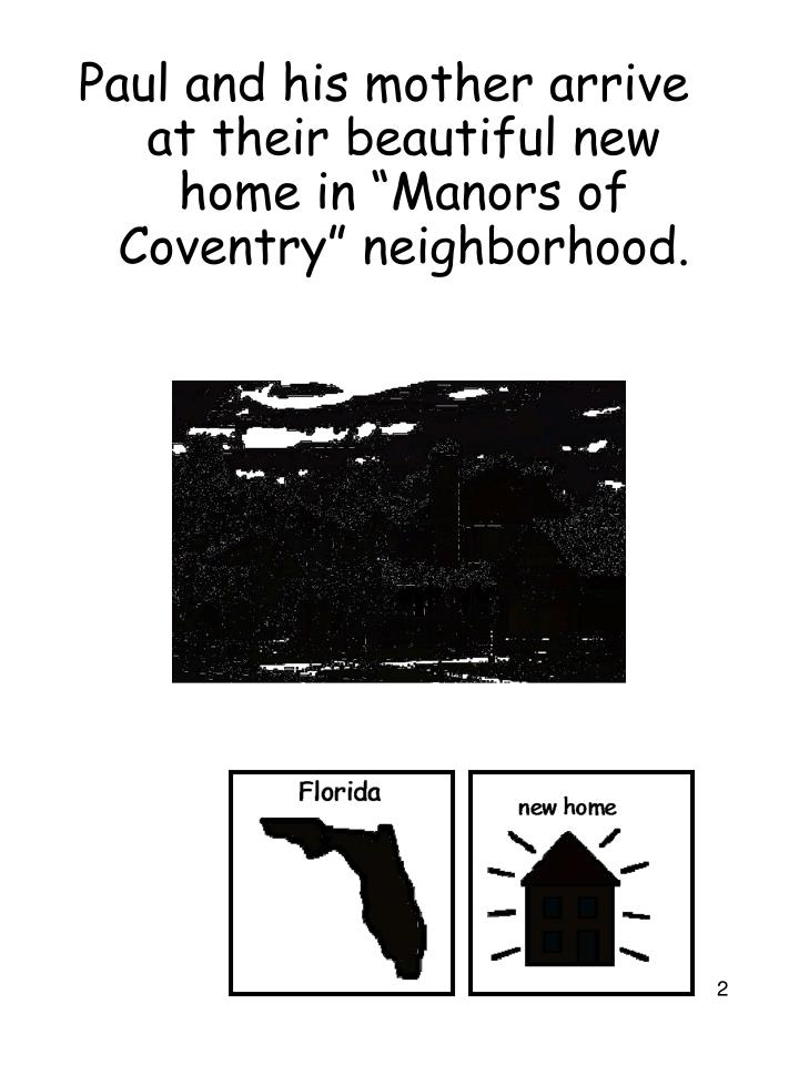"""Paul and his mother arrive at their beautiful new home in """"Manors of Coventry"""" neighborhood."""
