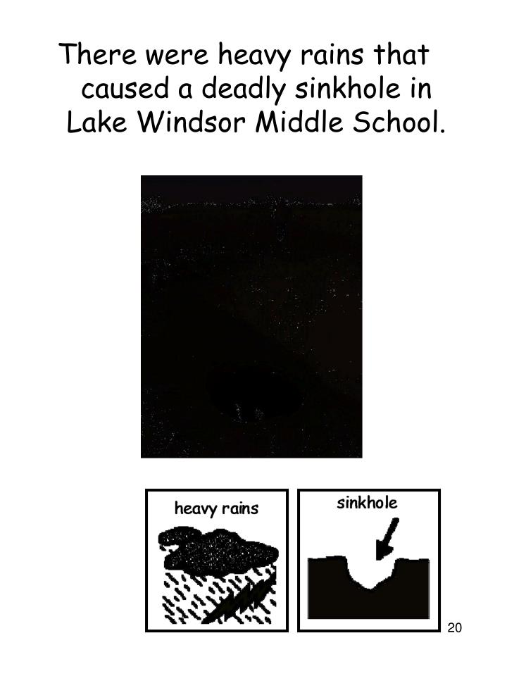 There were heavy rains that caused a deadly sinkhole in Lake Windsor Middle School.