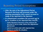 reporting period assumptions