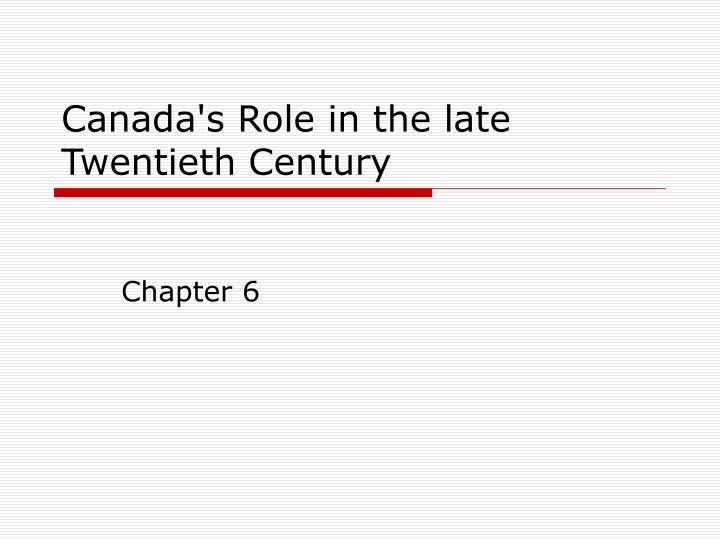 canada s role in the late twentieth century n.