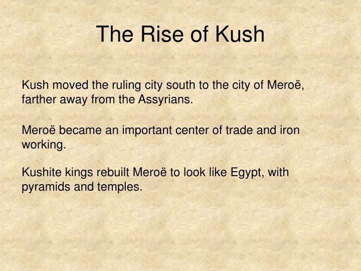 The Rise of Kush