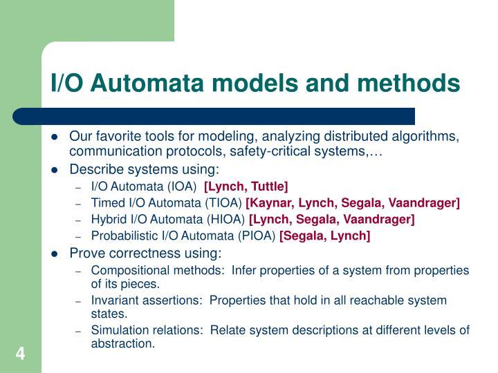 I/O Automata models and methods