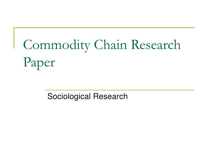 commodity market research papers A compilation of research on the behavior of commodity markets and futures prices raymond m leuthold, editor chicago mercantile exchange international monetary market associate mercantile market.