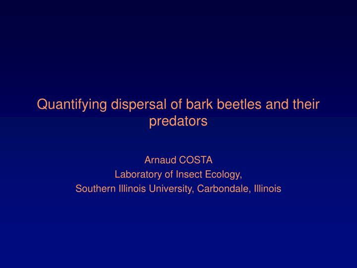 quantifying dispersal of bark beetles and their predators n.