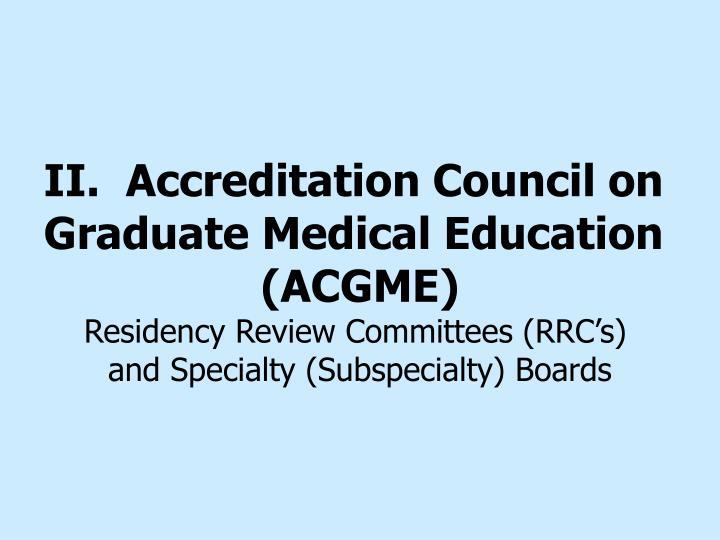 II.  Accreditation Council on