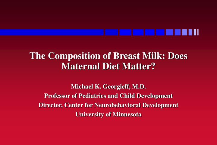 the composition of breast milk does maternal diet matter n.