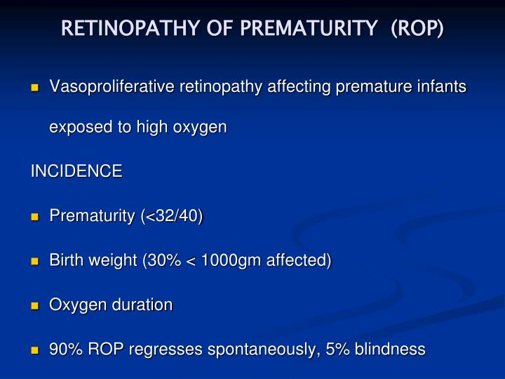 RETINOPATHY OF PREMATURITY  (ROP)