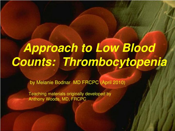 approach to low blood counts thrombocytopenia n.