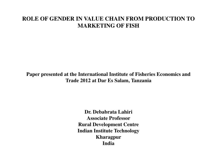 ROLE OF GENDER IN VALUE CHAIN FROM PRODUCTION TO MARKETING OF FISH