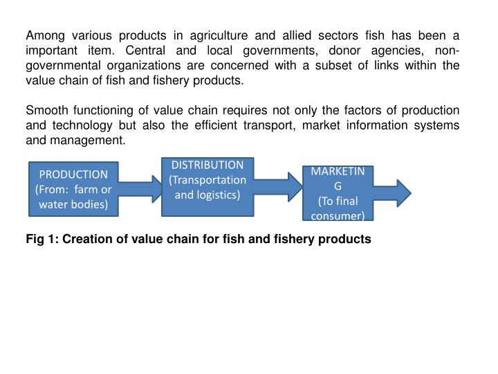 Among various products in agriculture and allied sectors fish has been a important item. Central and...