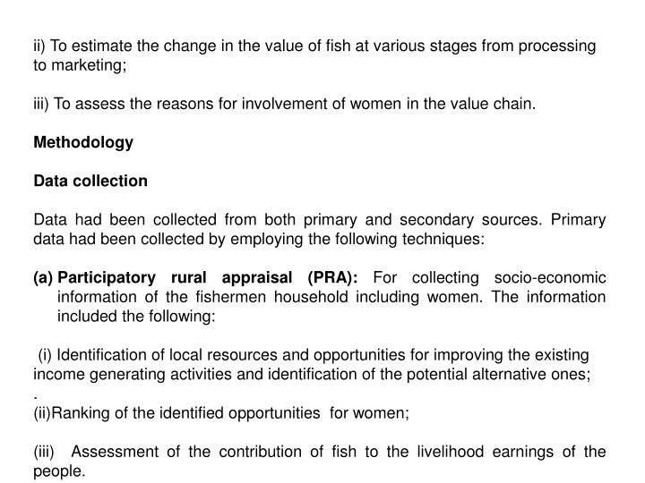 ii) To estimate the change in the value of fish at various stages from processing to marketing;