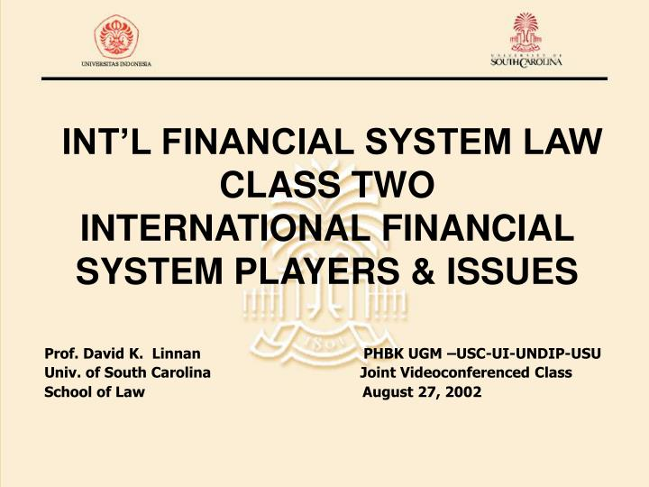 int l financial system law class two international financial system players issues n.