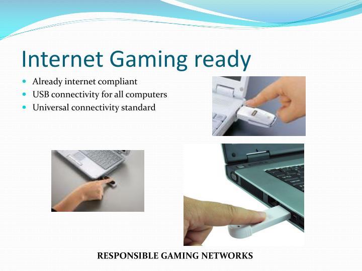 Internet Gaming ready