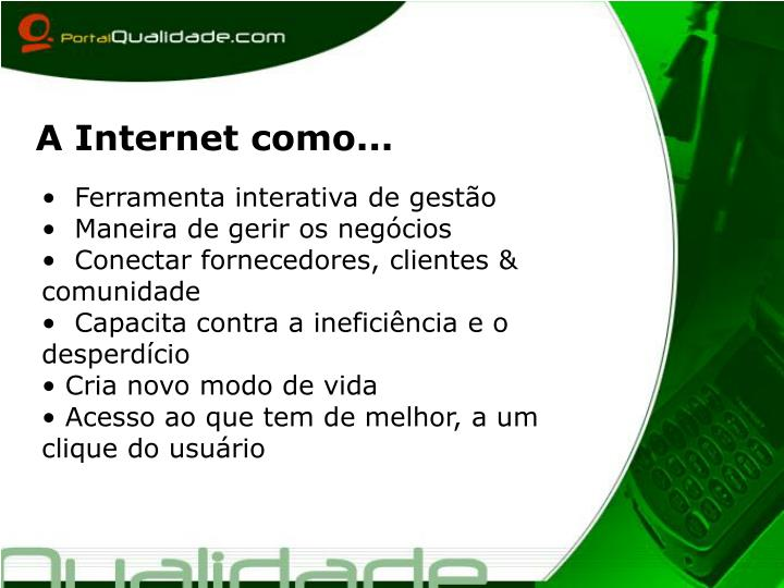 A Internet como...