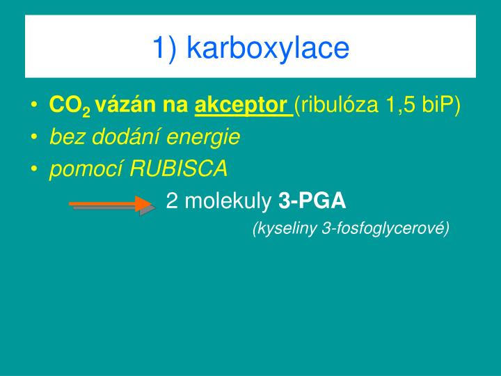 1) karboxylace