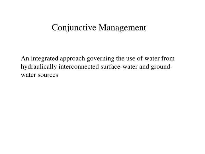 Conjunctive Management