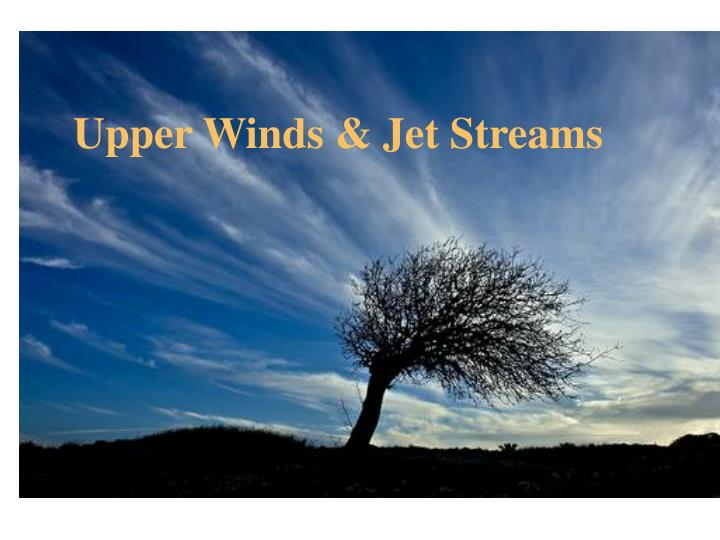 Upper Winds & Jet Streams