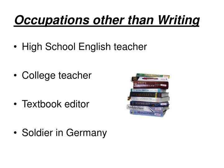 Occupations other than writing