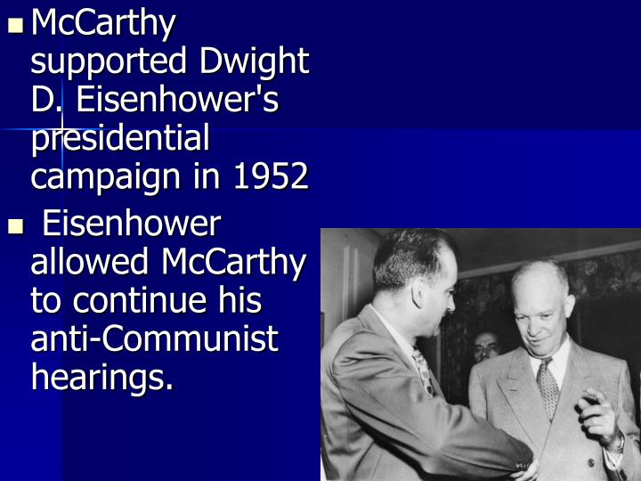McCarthy supported Dwight D. Eisenhower's presidential campaign in 1952