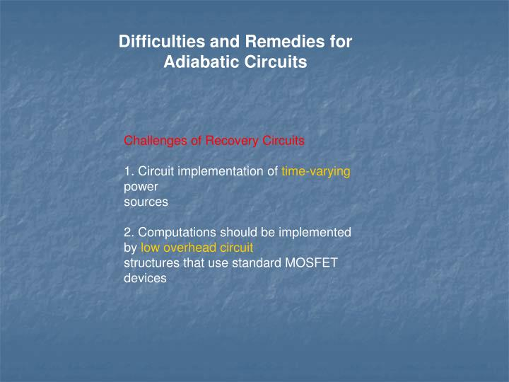 Difficulties and Remedies for Adiabatic Circuits