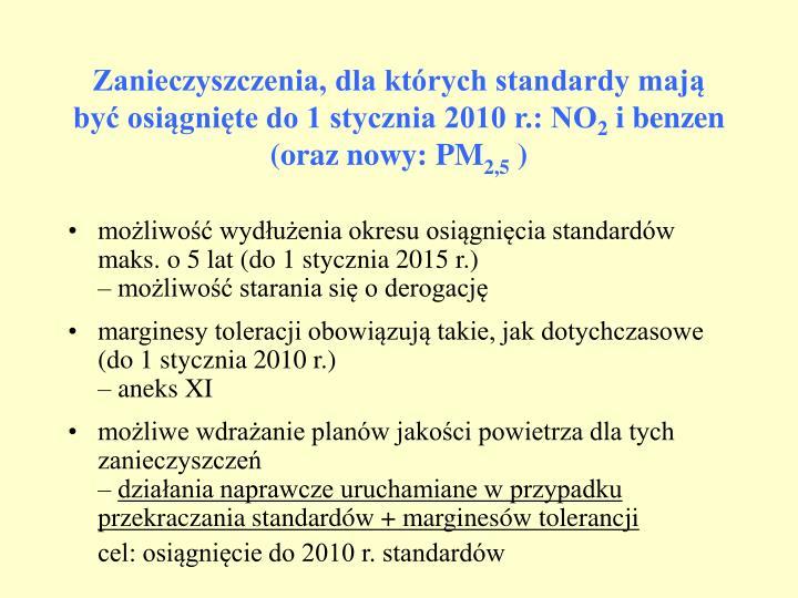 Zanieczyszczenia, dla których standardy mają być osiągnięte do 1 stycznia 2010 r.: NO
