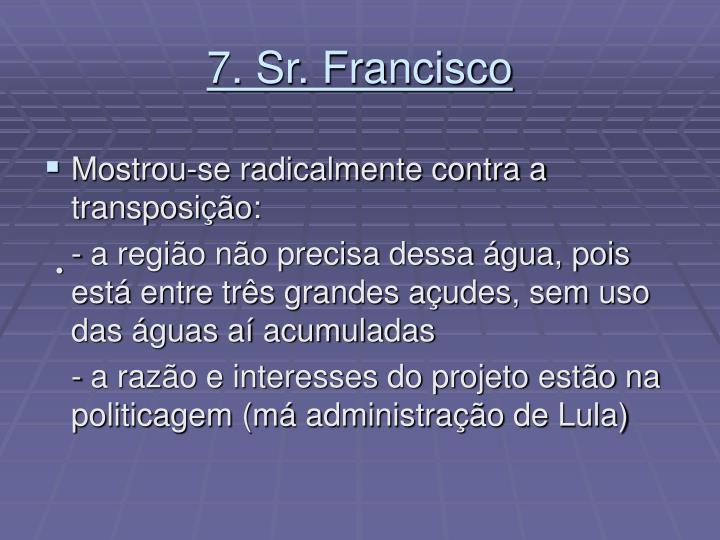 7. Sr. Francisco