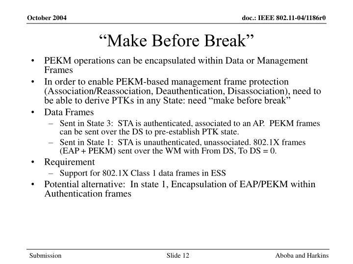 """Make Before Break"""