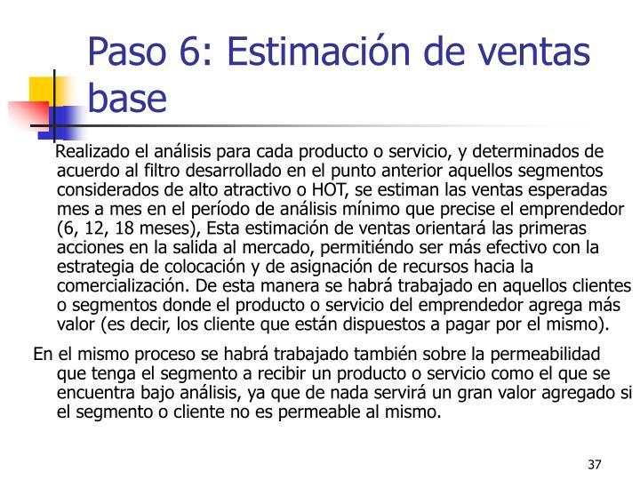 Paso 6: Estimación de ventas base